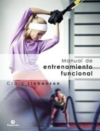 Manual de entrenamiento funcional. AUTOR: Craig Liebenson   ISBN: 9788499107226   PRECIO: $1,235.00