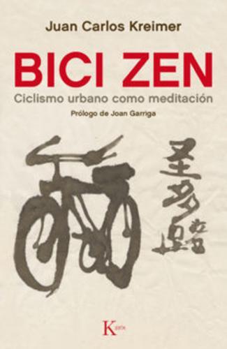 Bici Zen. Ciclismo urbano como meditación